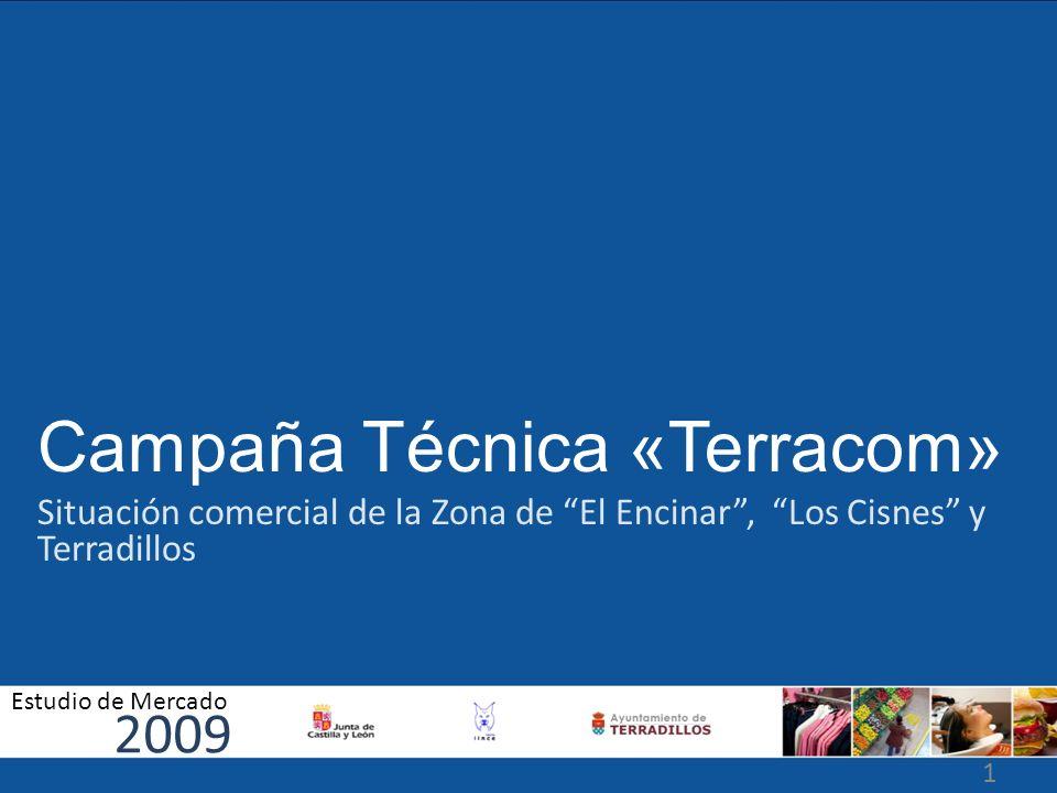 Campaña Técnica «Terracom» Situación comercial de la Zona de El Encinar, Los Cisnes y Terradillos 2009 Estudio de Mercado 1