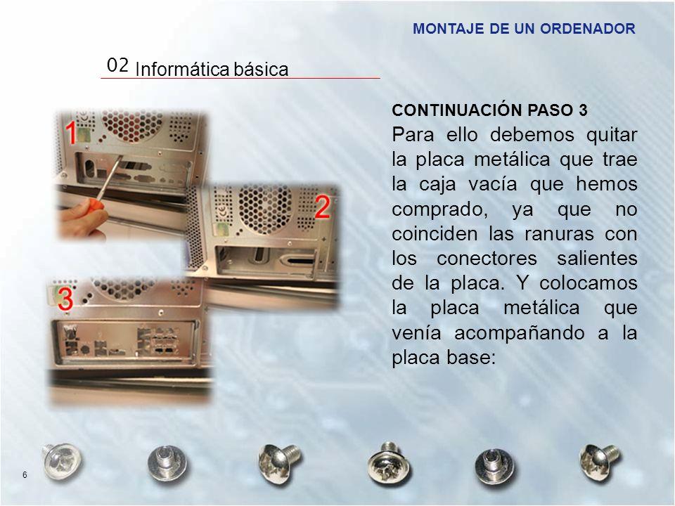 CONTINUACIÓN PASO 3 Para ello debemos quitar la placa metálica que trae la caja vacía que hemos comprado, ya que no coinciden las ranuras con los cone