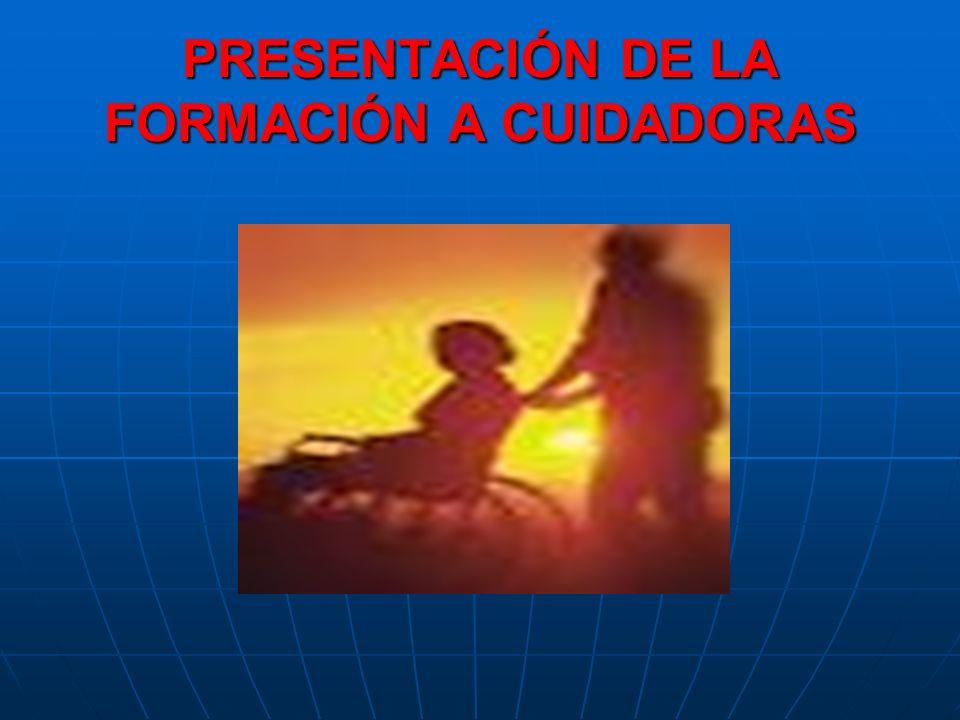 PRESENTACIÓN DE LA FORMACIÓN A CUIDADORAS