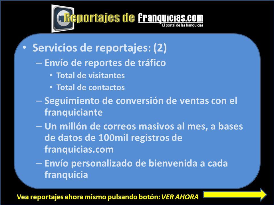 Vea reportajes ahora mismo pulsando botón: VER AHORA Servicios de reportajes: (2) – Envío de reportes de tráfico Total de visitantes Total de contacto