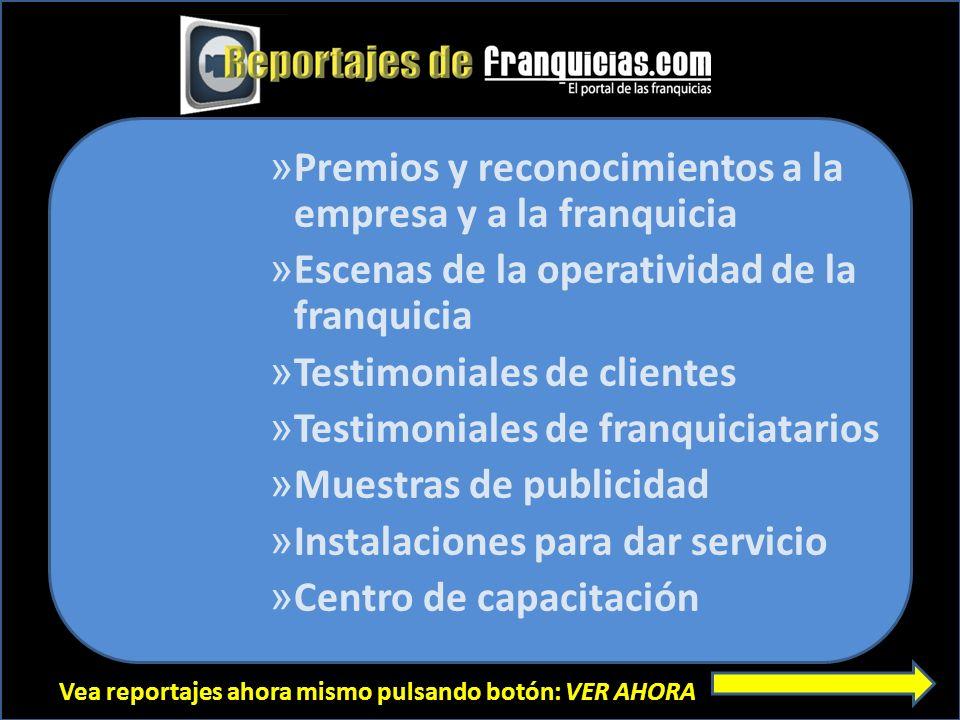 Vea reportajes ahora mismo pulsando botón: VER AHORA Vea los primeros reportajes infomerciales ahora mismo en: www.franquicias.com