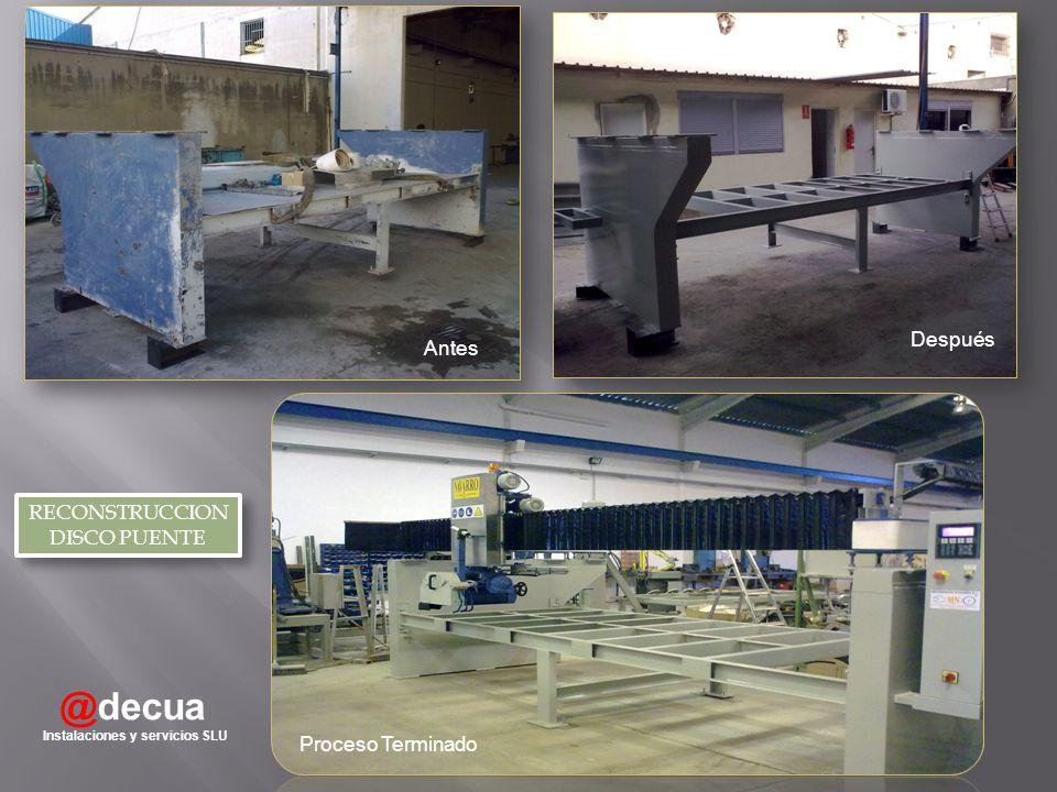 @decua Instalaciones y servicios SLU RECONSTRUCCION DISCO PUENTE RECONSTRUCCION DISCO PUENTE Antes Después Proceso Terminado