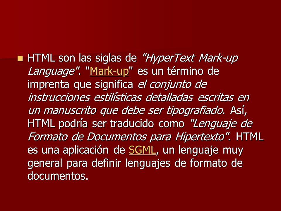 HTML son las siglas de HyperText Mark-up Language .