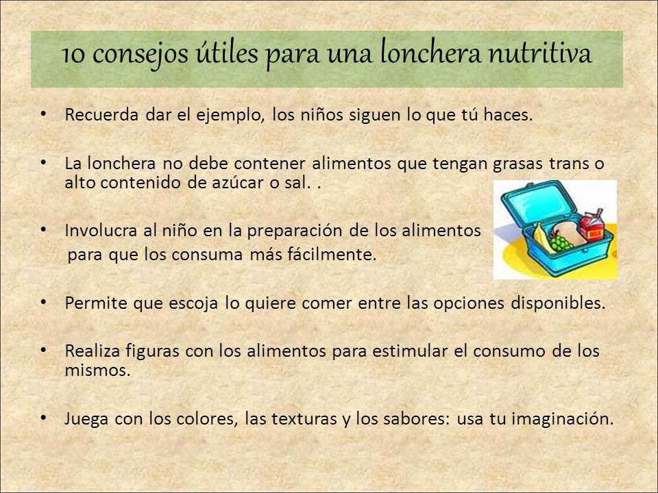 Recuerda dar el ejemplo, los niños siguen lo que tú haces. La lonchera no debe contener alimentos que tengan grasas trans o alto contenido de azúcar o