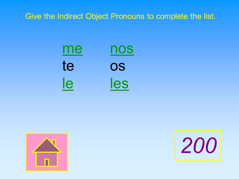 Give the Indirect Object Pronouns to complete the list. ___ teos___