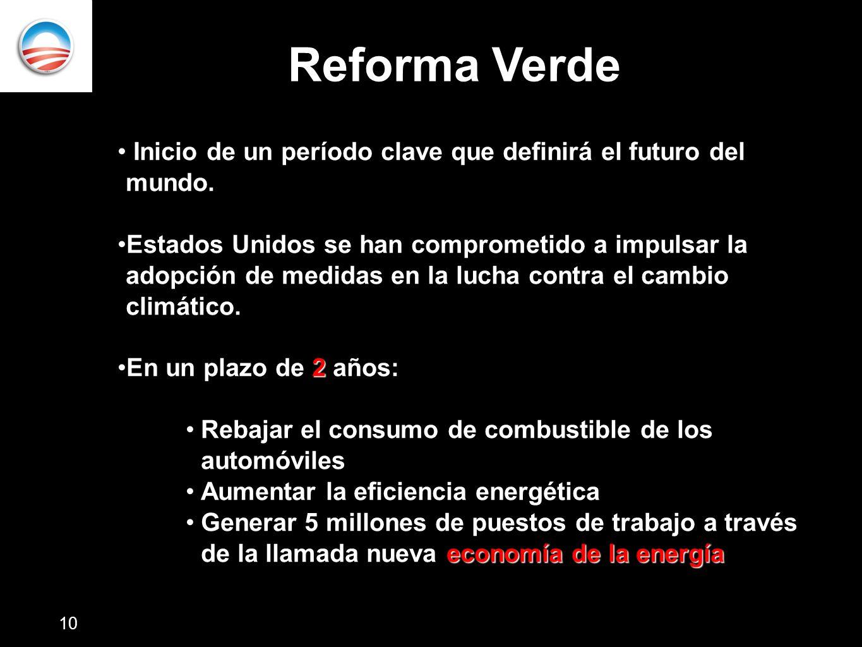 Reforma Verde Inicio de un período clave que definirá el futuro del mundo. Estados Unidos se han comprometido a impulsar la adopción de medidas en la