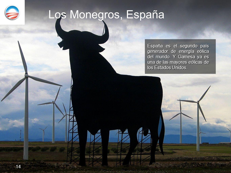 Los Monegros, España España es el segundo país generador de energía eólica del mundo. Y Gamesa ya es una de las mayores eólicas de los Estados Unidos.