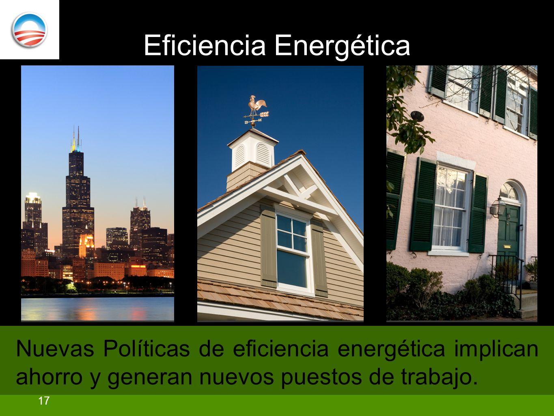 Eficiencia Energética Nuevas Políticas de eficiencia energética implican ahorro y generan nuevos puestos de trabajo.