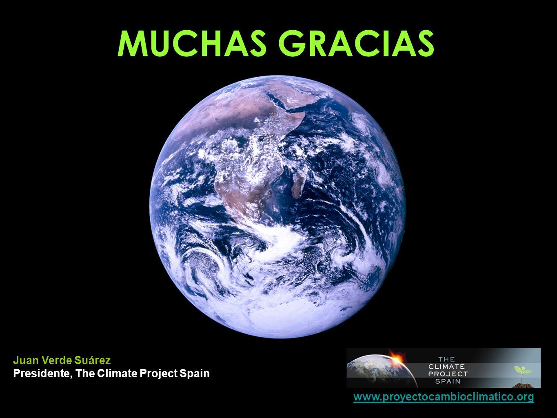 MUCHAS GRACIAS Juan Verde Suárez Presidente, The Climate Project Spain www.proyectocambioclimatico.org
