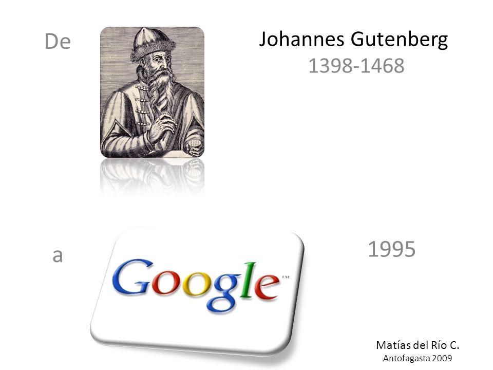 De a Johannes Gutenberg 1398-1468 1995 Matías del Río C. Antofagasta 2009