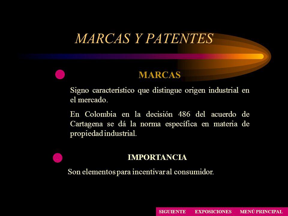 EXPOSICIONES MARCAS Y PATENTES MARCAS Signo característico que distingue origen industrial en el mercado. En Colombia en la decisión 486 del acuerdo d