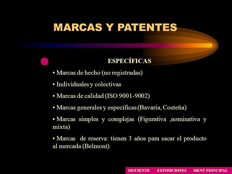 SIGUIENTE ESPECÍFICAS Marcas de hecho (no registradas) Individuales y colectivas Marcas de calidad (ISO 9001-9002) Marcas generales y específicas (Bav