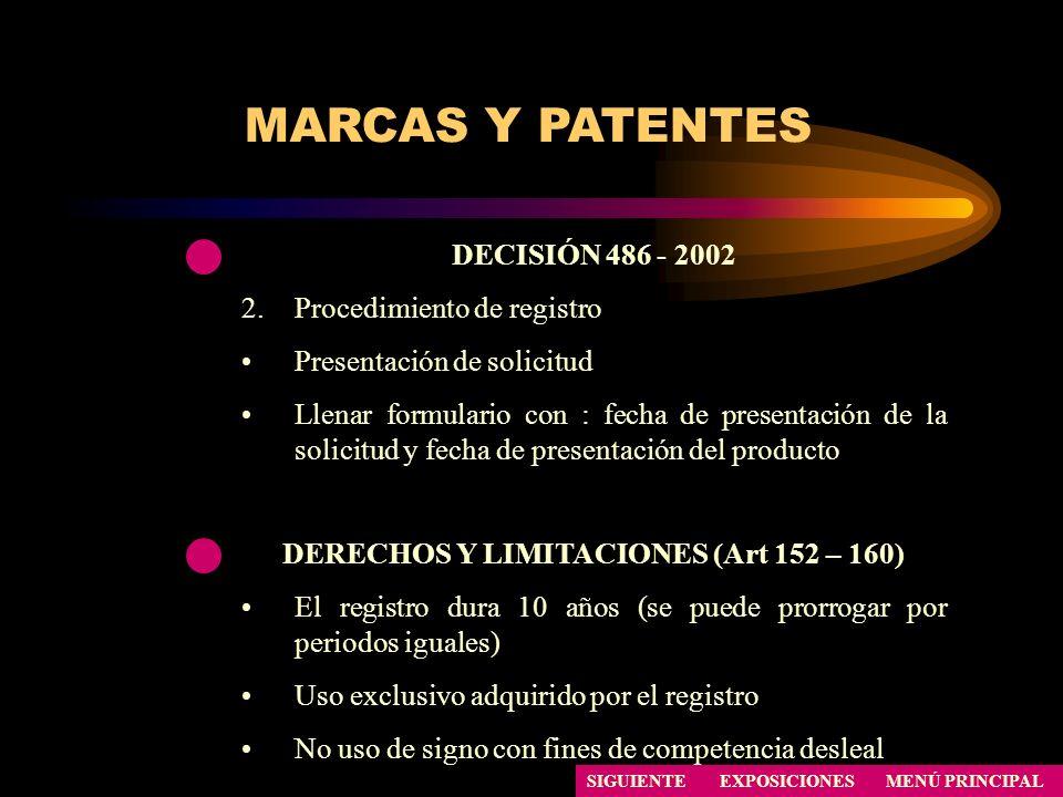 SIGUIENTE MARCAS Y PATENTES DECISIÓN 486 - 2002 2.Procedimiento de registro Presentación de solicitud Llenar formulario con : fecha de presentación de