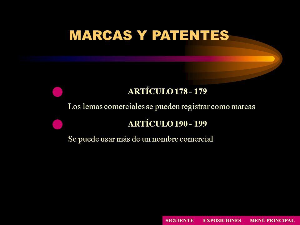 SIGUIENTE MARCAS Y PATENTES ARTÍCULO 178 - 179 Los lemas comerciales se pueden registrar como marcas ARTÍCULO 190 - 199 Se puede usar más de un nombre