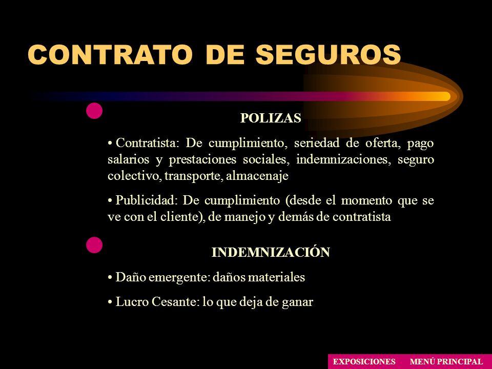 CONTRATO DE SEGUROS POLIZAS Contratista: De cumplimiento, seriedad de oferta, pago salarios y prestaciones sociales, indemnizaciones, seguro colectivo