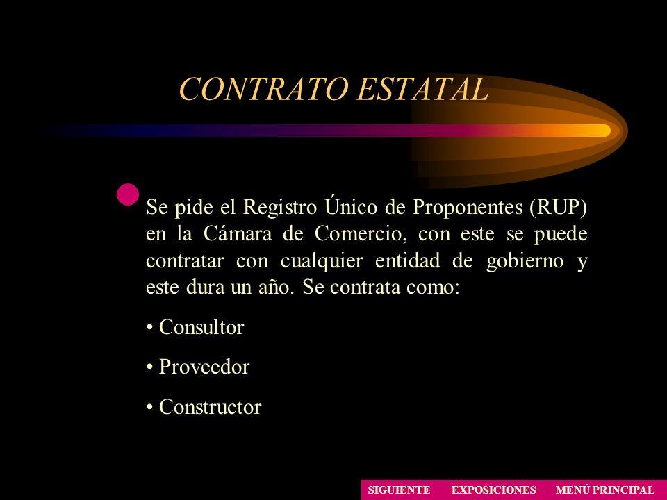 CONTRATO ESTATAL Se pide el Registro Único de Proponentes (RUP) en la Cámara de Comercio, con este se puede contratar con cualquier entidad de gobiern