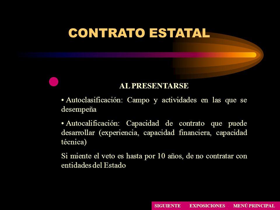 CONTRATO ESTATAL AL PRESENTARSE Autoclasificación: Campo y actividades en las que se desempeña Autocalificación: Capacidad de contrato que puede desar
