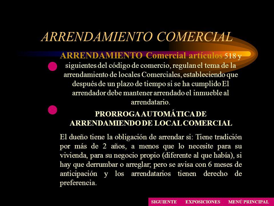 ARRENDAMIENTO COMERCIAL SIGUIENTE ARRENDAMIENTO Comercial artículos 518 y siguientes del código de comercio, regulan el tema de la arrendamiento de lo