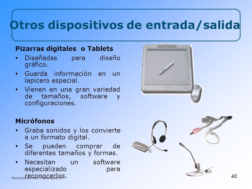 Recopilado por: Msc. Fressie Aguilar Ch. 40 Pizarras digitales o Tablets Diseñadas para diseño gráfico. Guarda información en un lapicero especial. Vi