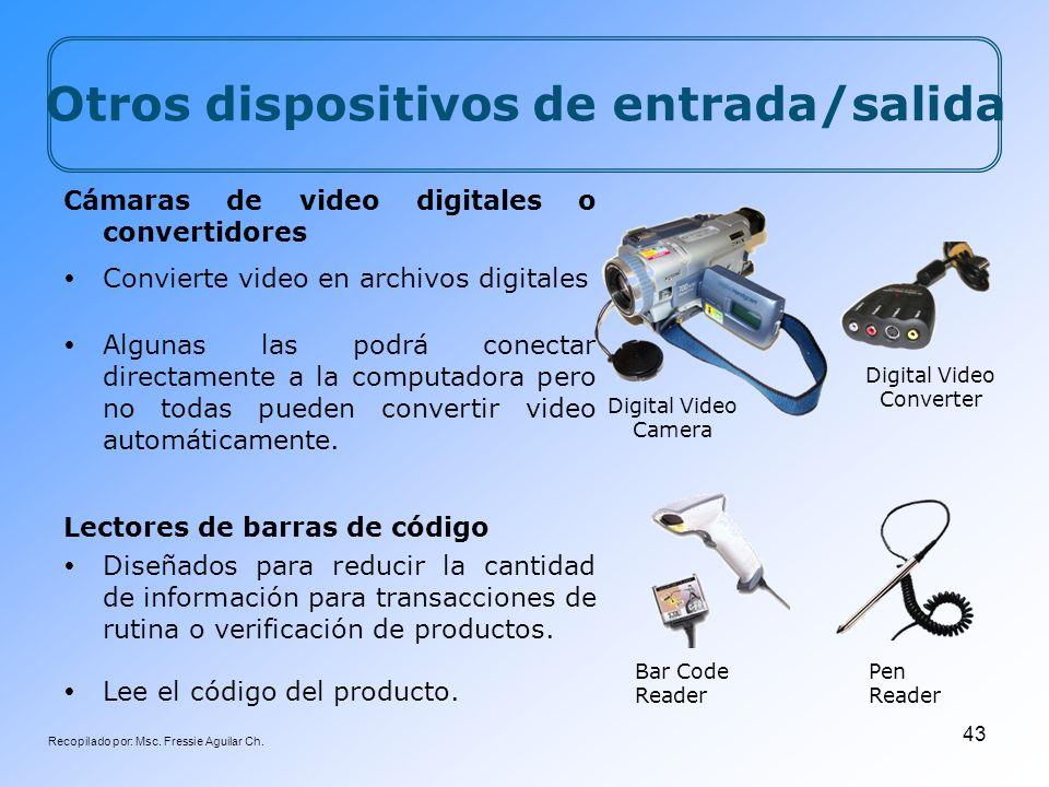 Recopilado por: Msc. Fressie Aguilar Ch. 43 Cámaras de video digitales o convertidores Convierte video en archivos digitales Algunas las podrá conecta