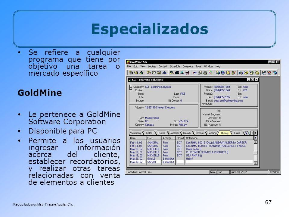Recopilado por: Msc. Fressie Aguilar Ch. 67 Especializados Se refiere a cualquier programa que tiene por objetivo una tarea o mercado específico GoldM
