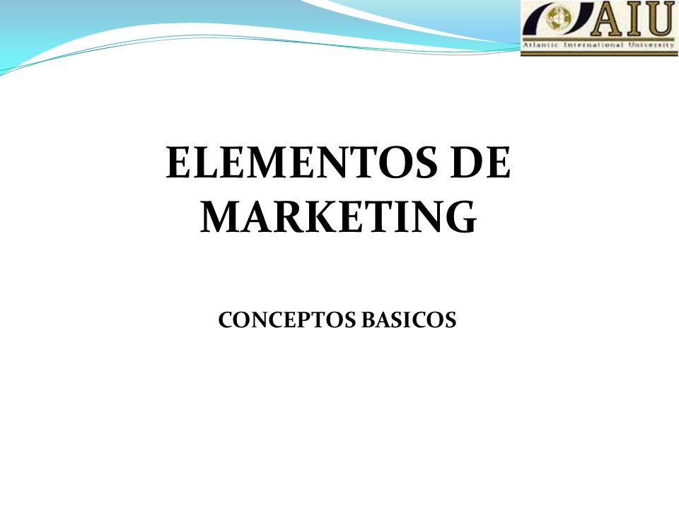 ELEMENTOS DE MARKETING CONCEPTOS BASICOS