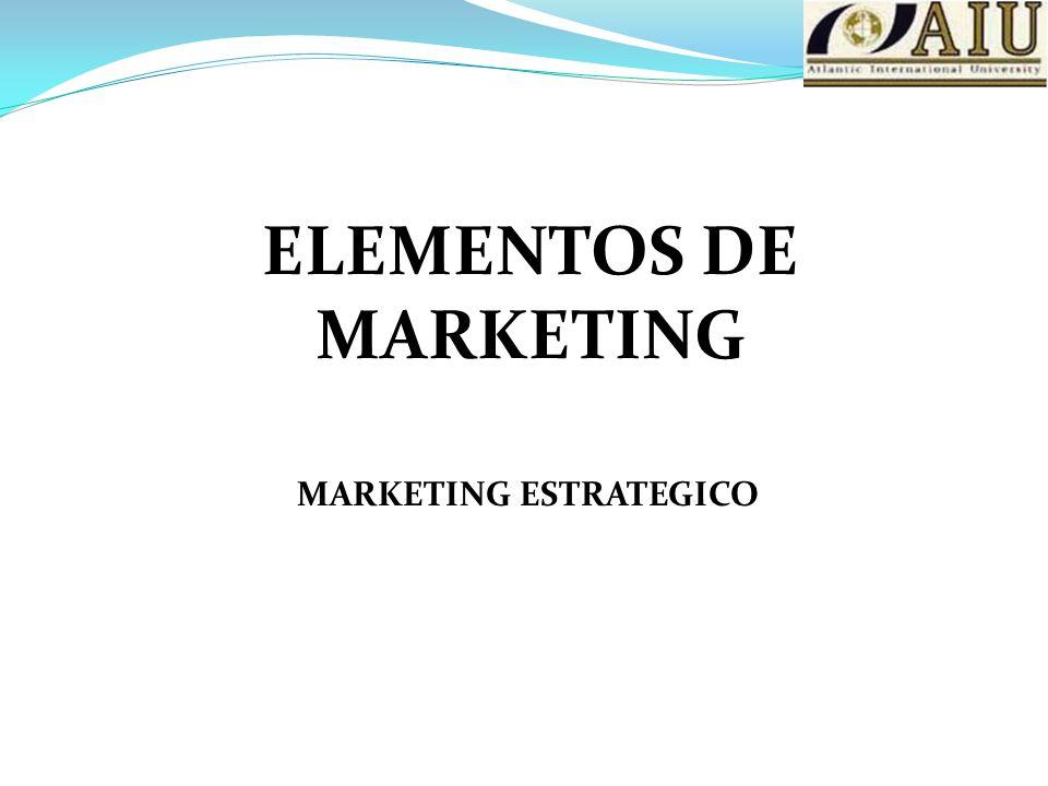 ELEMENTOS DE MARKETING MARKETING ESTRATEGICO