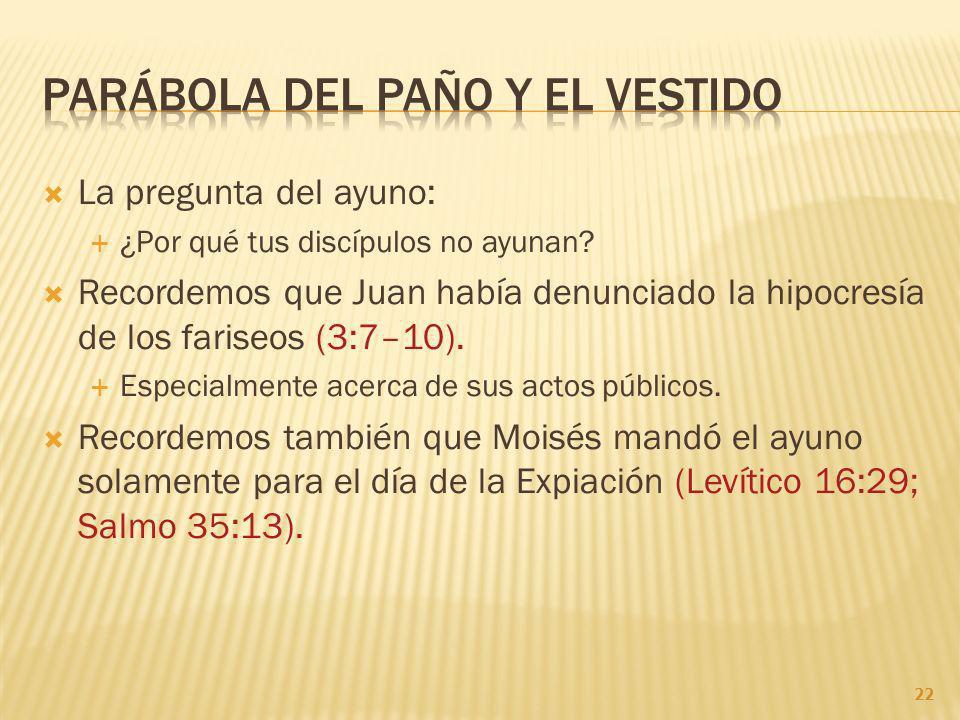 La pregunta del ayuno: ¿Por qué tus discípulos no ayunan.