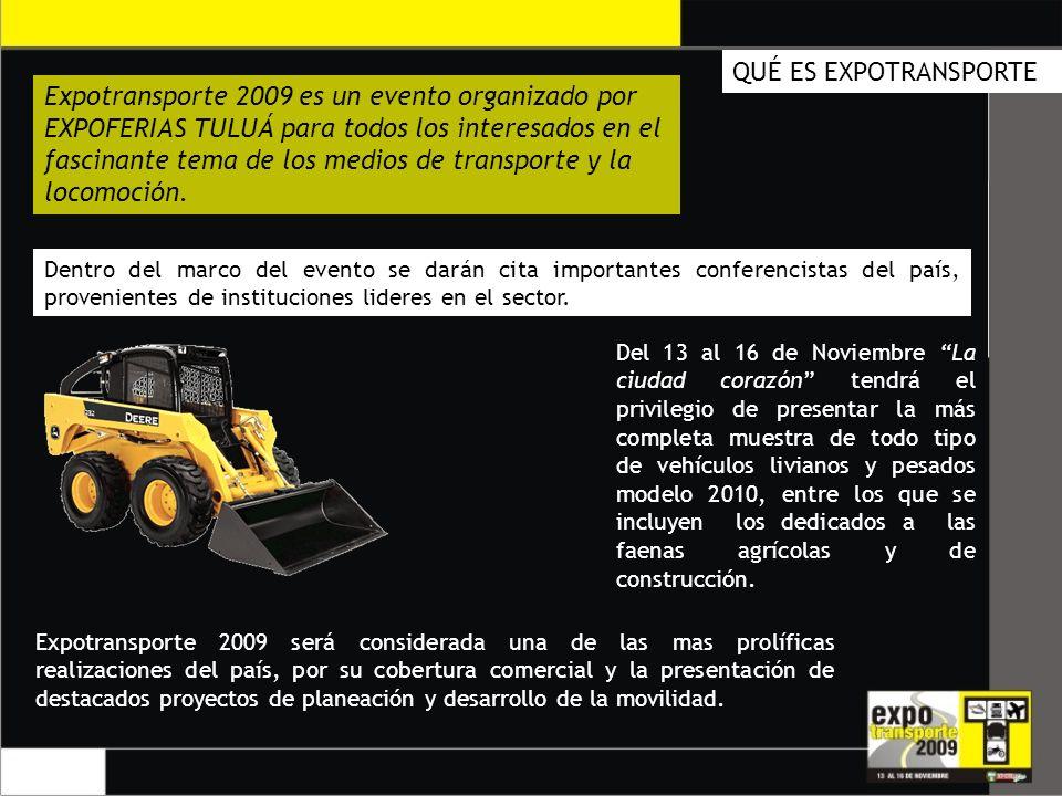 Expotransporte 2009 es un evento organizado por EXPOFERIAS TULUÁ para todos los interesados en el fascinante tema de los medios de transporte y la locomoción.