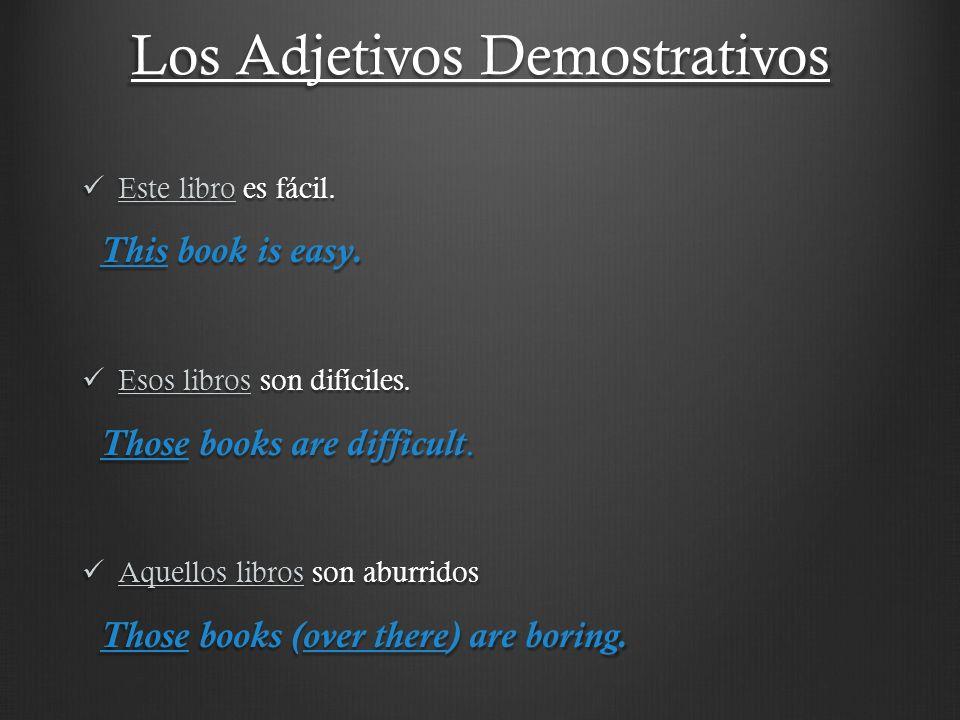 Los Adjetivos Demostrativos Este libro es fácil.Este libro es fácil.