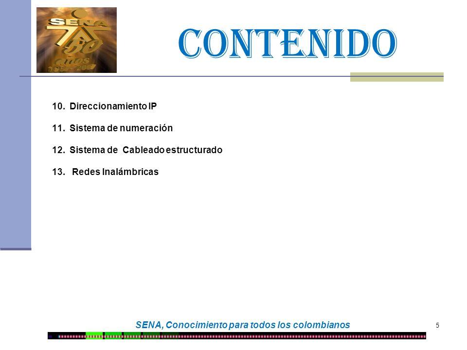 CONTENIDO 5 SENA, Conocimiento para todos los colombianos 10.Direccionamiento IP 11.Sistema de numeración 12.Sistema de Cableado estructurado 13. Rede