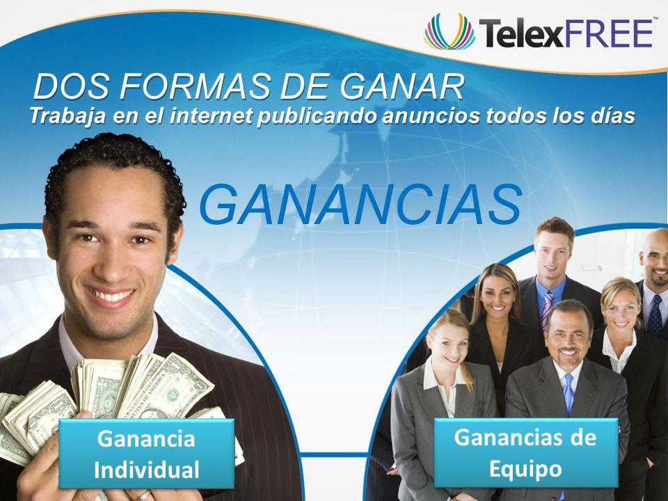 Trabaja en el internet publicando anuncios todos los días DOS FORMAS DE GANAR GANANCIAS Ganancia Individual Ganancias de Equipo
