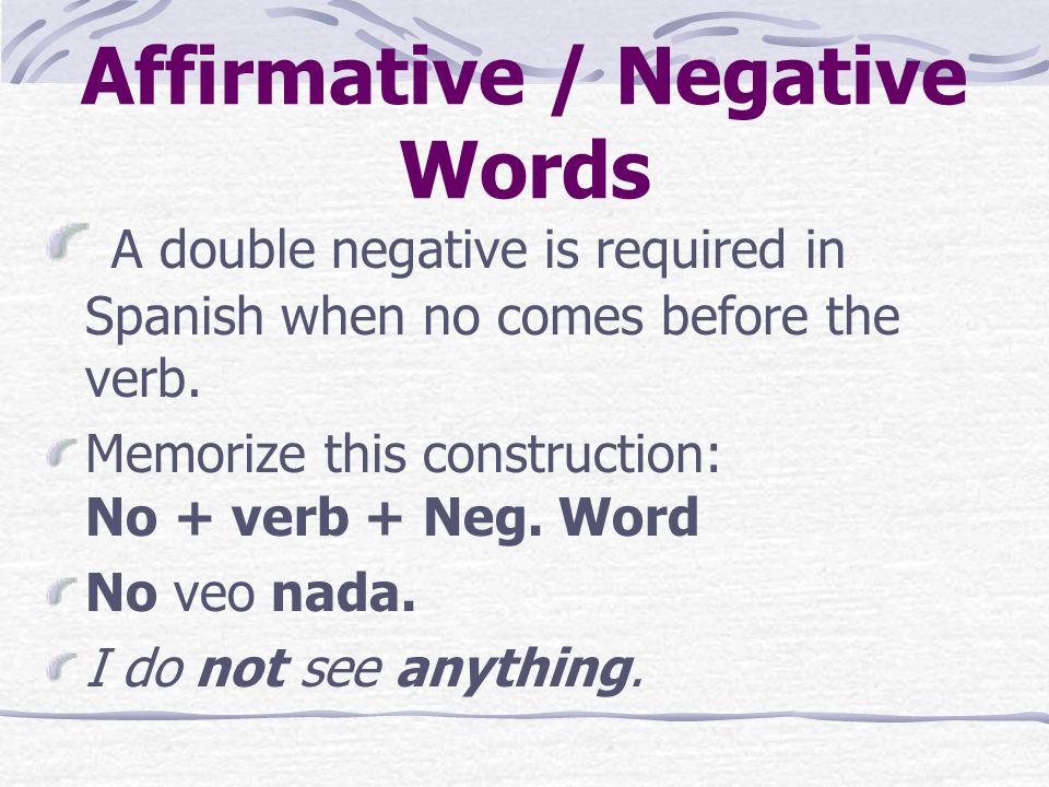 Affirmative / Negative Words Ella también lo recuerda.