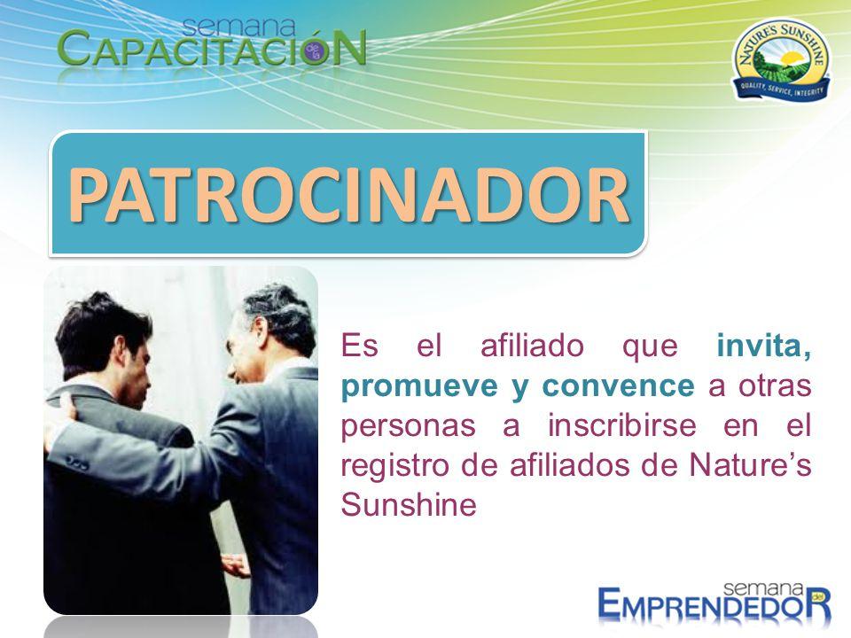 PATROCINADORPATROCINADOR Es el afiliado que invita, promueve y convence a otras personas a inscribirse en el registro de afiliados de Natures Sunshine