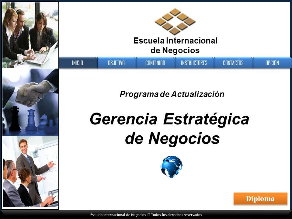 OBJETIVO CONTENIDO INSTRUCTORES CONTACTOS INICIO OPCIÓN Escuela Internacional de Negocios Todos los derechos reservados Programa de Actualización Gere