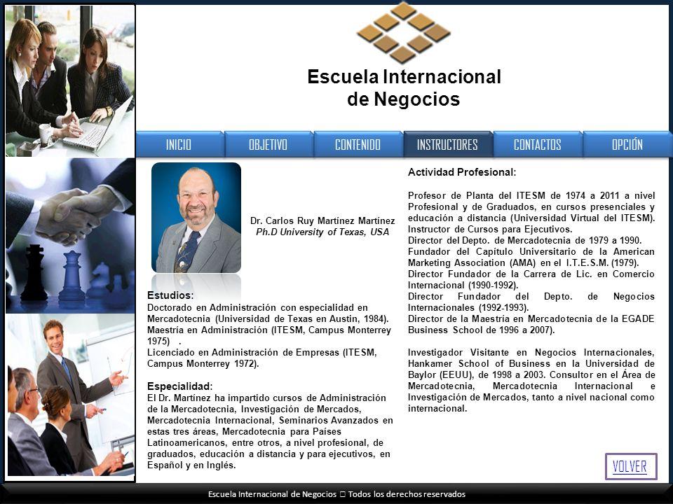 Escuela Internacional de Negocios Todos los derechos reservados Estudios: Doctorado en Administración con especialidad en Mercadotecnia (Universidad d