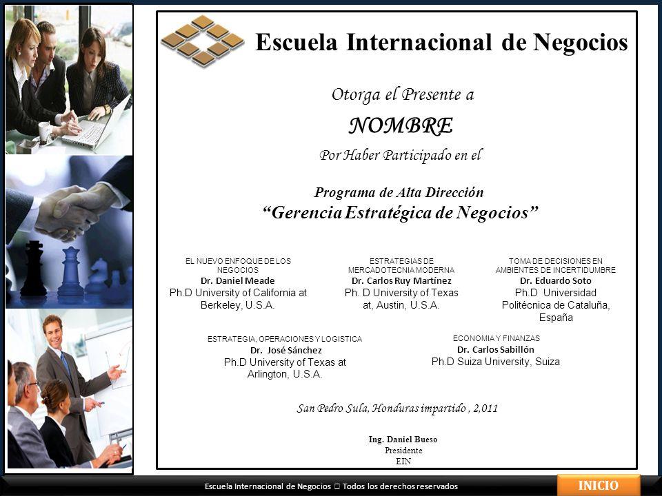 Escuela Internacional de Negocios Todos los derechos reservados Escuela Internacional de Negocios Otorga el Presente a NOMBRE Por Haber Participado en