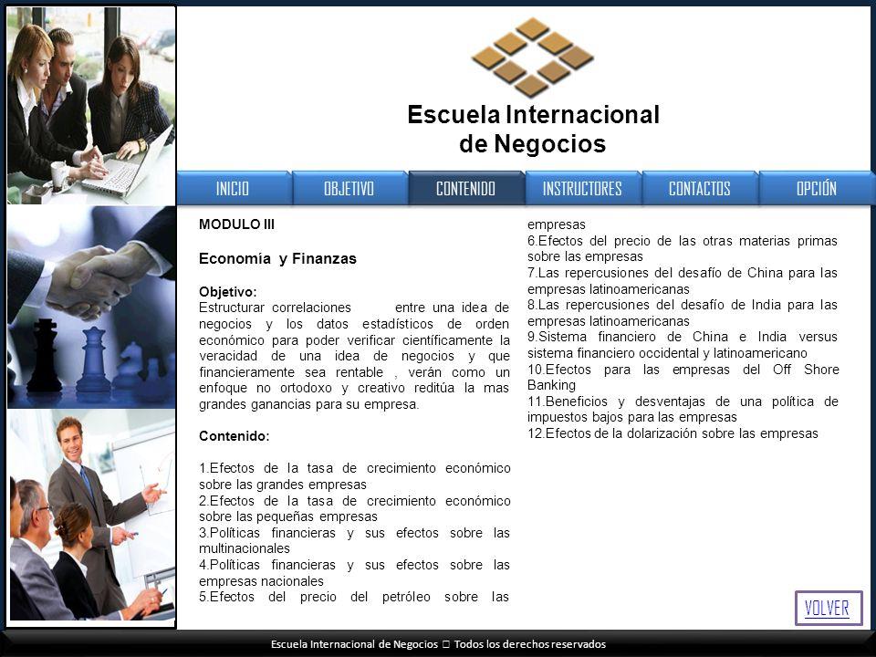 Escuela Internacional de Negocios Todos los derechos reservados MODULO III Economía y Finanzas Objetivo: Estructurar correlaciones entre una idea de n