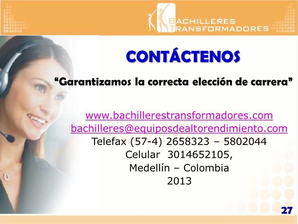 www.bachillerestransformadores.com bachilleres@equiposdealtorendimiento.com Telefax (57-4) 2658323 – 5802044 Celular 3014652105, Medellín – Colombia 2
