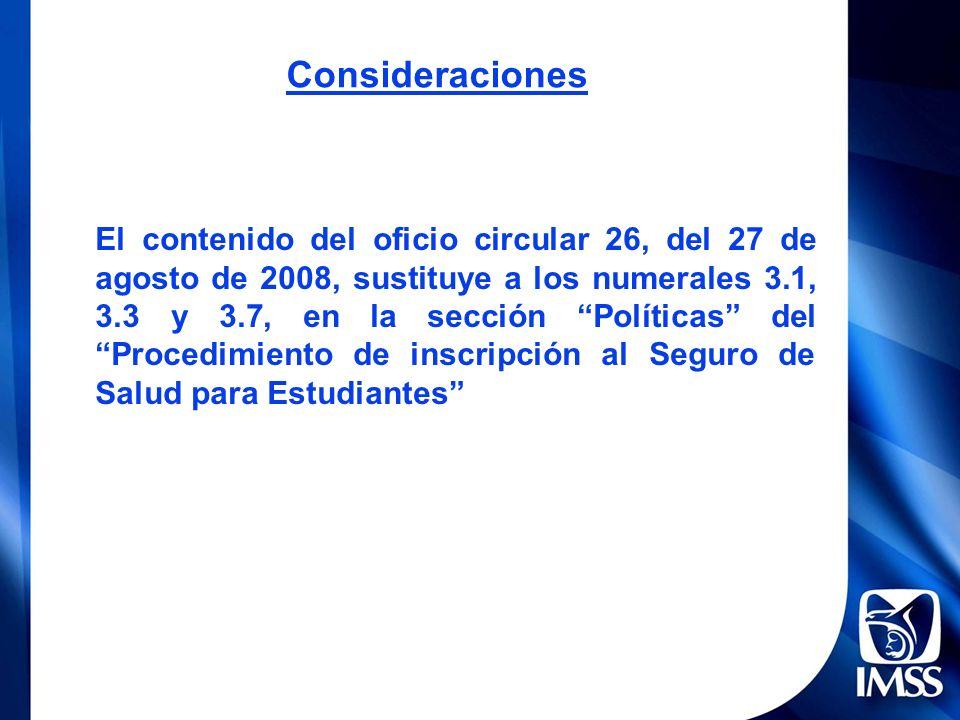 El contenido del oficio circular 26, del 27 de agosto de 2008, sustituye a los numerales 3.1, 3.3 y 3.7, en la sección Políticas del Procedimiento de