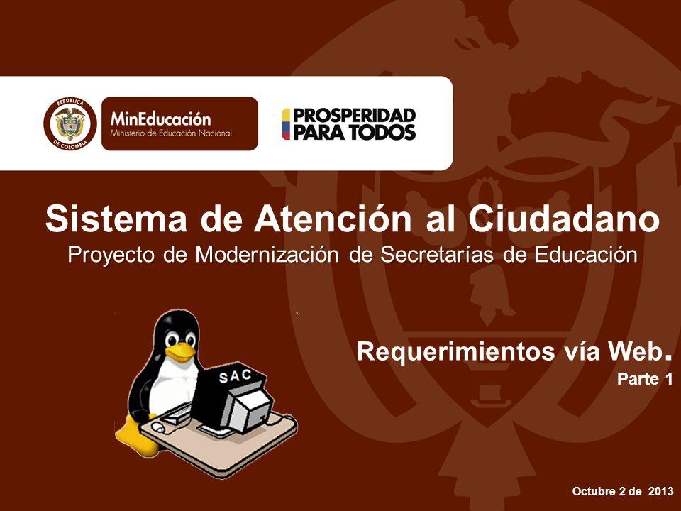 Proyecto de Modernización de Secretarías de Educación Sistema de Atención al Ciudadano Proyecto de Modernización de Secretarías de Educación Octubre 2