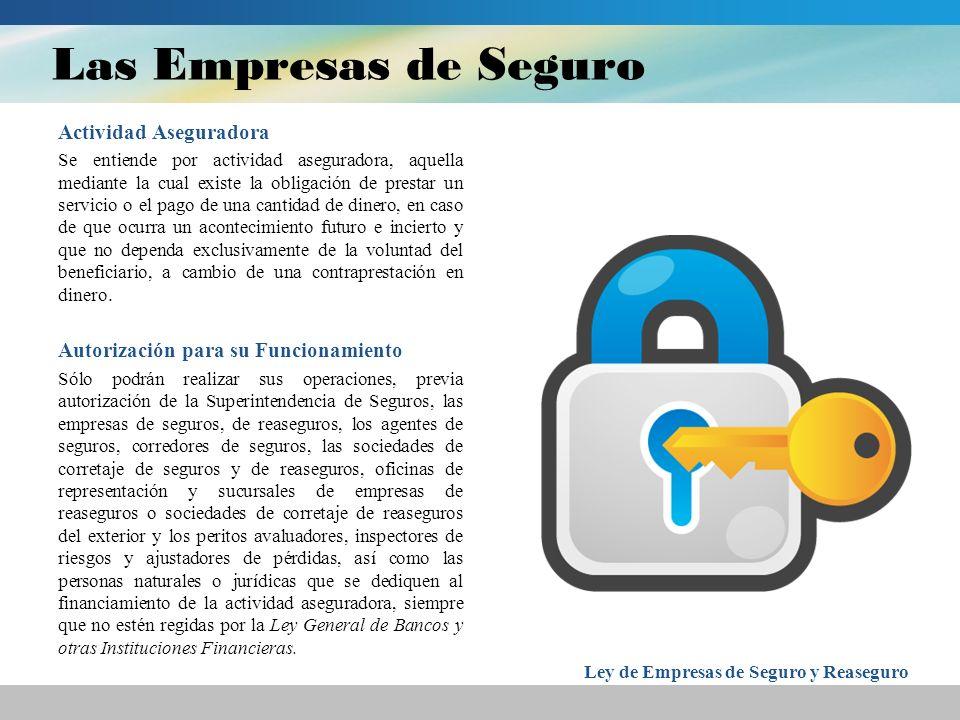 Las Empresas de Seguro Actividad Aseguradora Se entiende por actividad aseguradora, aquella mediante la cual existe la obligación de prestar un servic