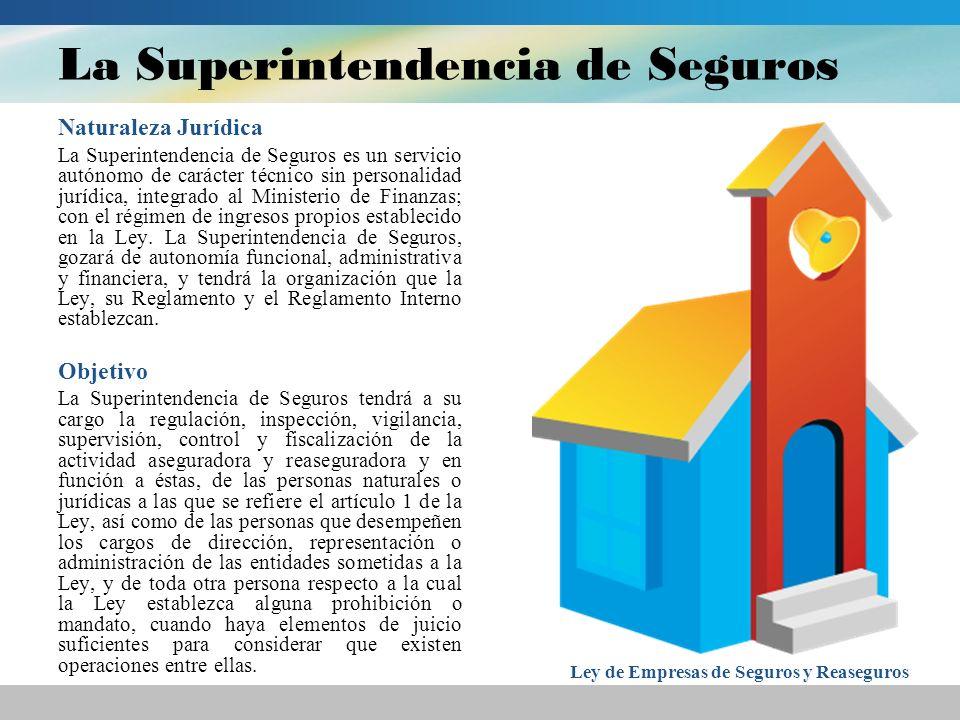 La Superintendencia de Seguros Naturaleza Jurídica La Superintendencia de Seguros es un servicio autónomo de carácter técnico sin personalidad jurídic