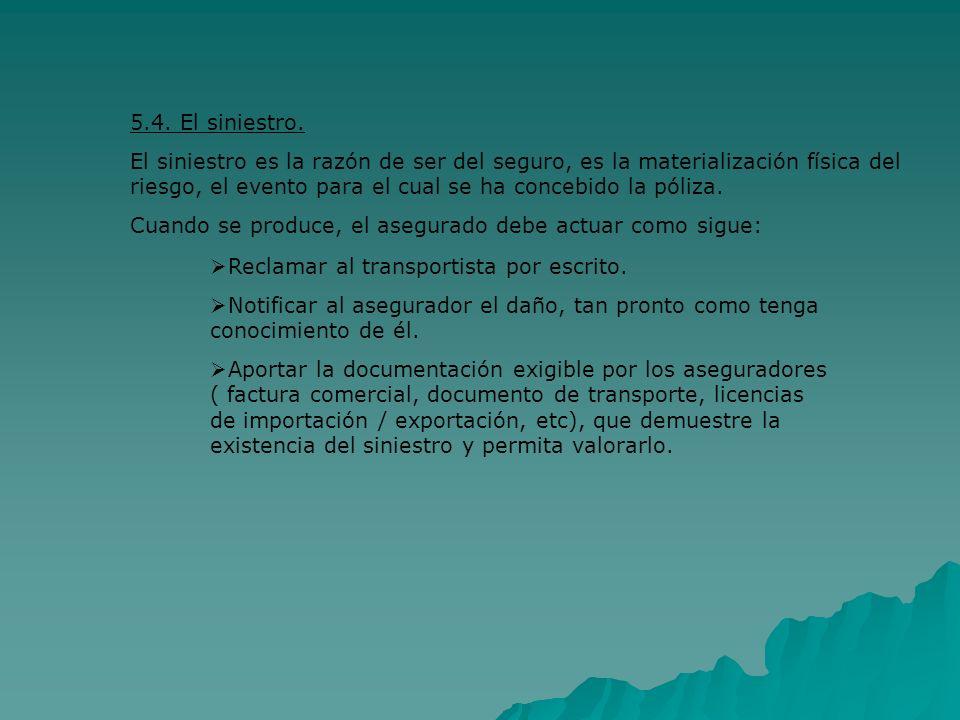 5.4. El siniestro. El siniestro es la razón de ser del seguro, es la materialización física del riesgo, el evento para el cual se ha concebido la póli