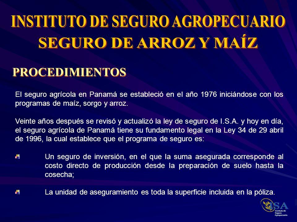 El seguro agrícola en Panamá se estableció en el año 1976 iniciándose con los programas de maíz, sorgo y arroz. Veinte años después se revisó y actual