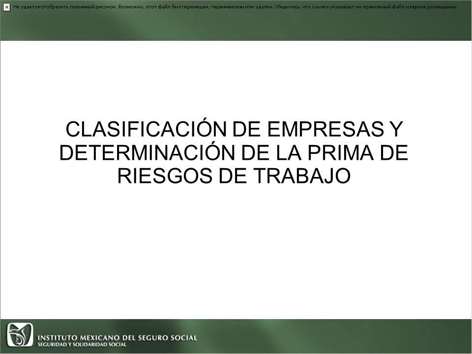 DECLARACIÓN DE LA PRIMA EN EL SEGURO DE RIESGOS DE TRABAJO (DERIVADA DE LA REVISIÓN ANUAL DE LA SINIESTRALIDAD) 2012 Oficina de Clasificación de Empresas En Veracruz Sur
