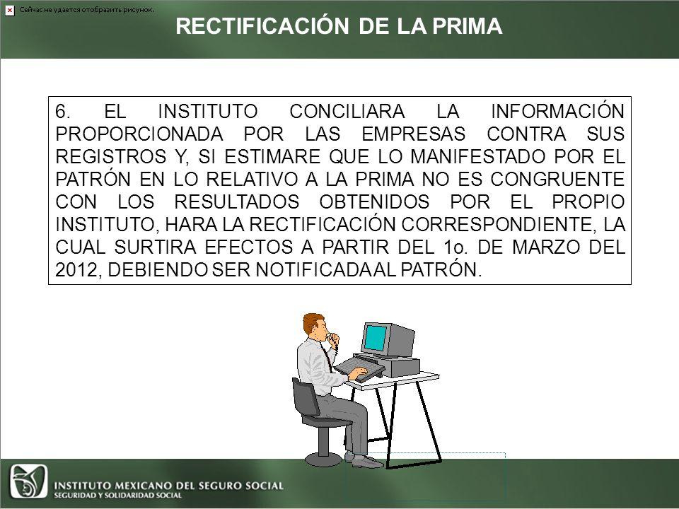 RECTIFICACIÓN DE LA PRIMA 6.