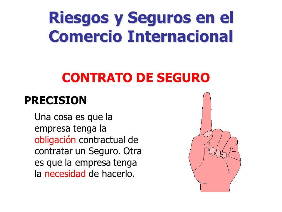 Riesgos y Seguros en el Comercio Internacional En el comercio internacional los envíos se aseguran (casi sin excepción) contra daños y pérdidas en tránsito, mediante algún tipo de seguro de la carga.