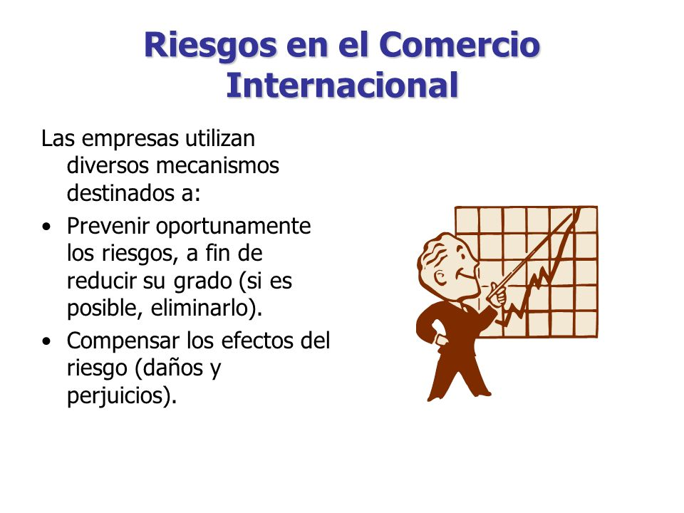RIESGOS Y SEGUROS EN EL COMERCIO INTERNACIONAL RIESGOS Y SEGUROS EN EL COMERCIO INTERNACIONAL Expositor Dr.