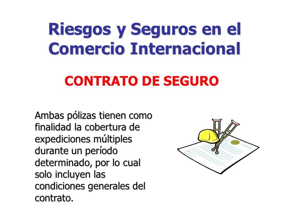 En casos especiales, puede contratarse Seguros con Coberturas ó Polizas Flotantes o Abiertas.